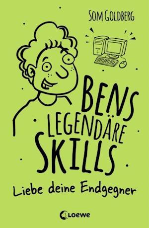 Bens legendare Skills - Liebe deine Endgegner