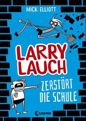 Larry Lauch zerstort die Schule