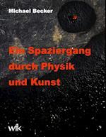 Ein Spaziergang Durch Physik Und Kunst af Michael Becker