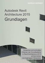Autodesk Revit Architecture 2015 Grundlagen