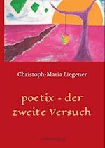 Poetix - Der Zweite Versuch af Christoph-Maria Liegener
