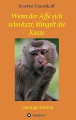 Wenn Der Affe Sich Schnauzt, Klingelt Die Kasse af Markus Tonnishoff