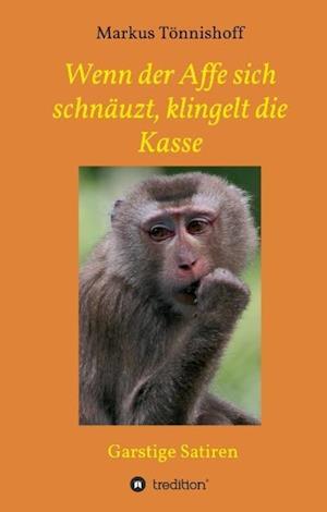 Wenn Der Affe Sich Schnauzt, Klingelt Die Kasse