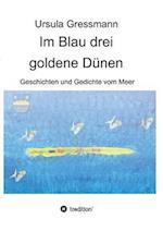 Im Blau Drei Goldene Dunen af Ursula Gressmann