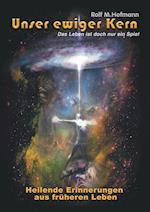 Unser Ewiger Kern af Rolf M Hofmann