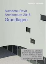 Autodesk Revit Architecture 2016 Grundlagen