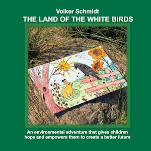 Bog, hardback The Land of the White Birds af Volker Schmidt