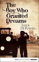 Boy Who Granted Dreams af Luca Di Fulvio