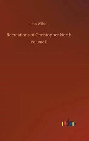 Recreations of Christopher North