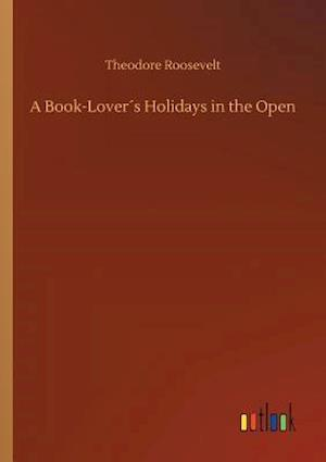 A Book-Lover´s Holidays in the Open