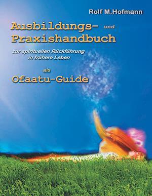 Bog, hardback Ausbildungs-Und Praxishandbuch af Rolf M Hofmann
