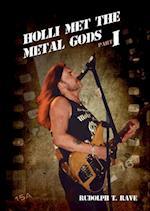 HOLLI MET THE METAL GODS PART I