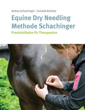Bog, hardback Equine Dry Needling Methode Schachinger af Cornelia Klarholz