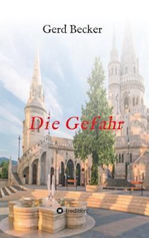 Bog, hardback Die Gefahr af Gerd Becker