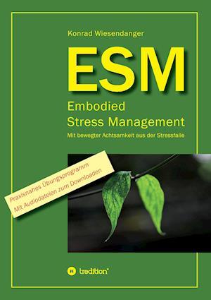 Bog, paperback Esm-Embodied Stress Management af Konrad Wiesendanger