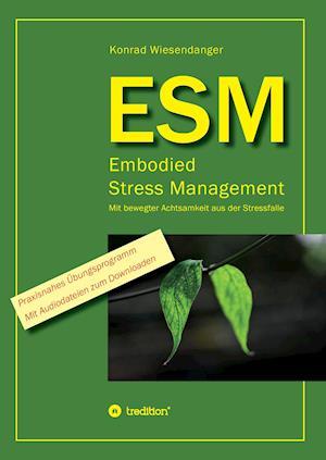 Bog, hardback Esm-Embodied Stress Management af Konrad Wiesendanger