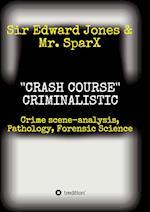 ''CRASH COURSE'' Criminalistic