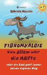 Fibromyalgie Von Allem Nur Die Halfte Oder Ein Esel Geht Immer Seinen Eigenen Weg