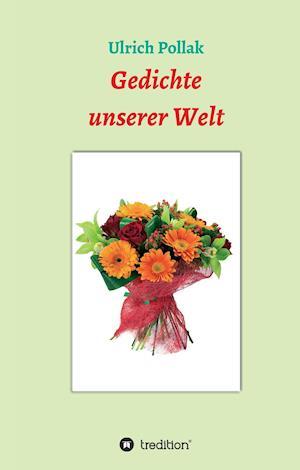 Bog, hardback Gedichte Unserer Welt af Ulrich Pollak