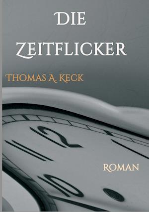 Bog, paperback Die Zeitflicker af Thomas Keck