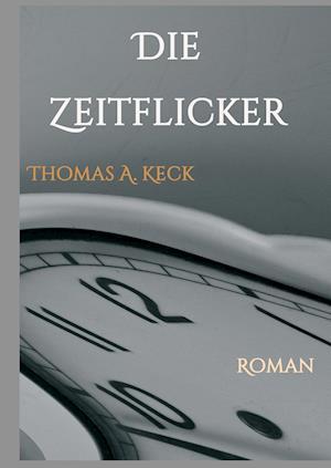 Bog, hardback Die Zeitflicker af Thomas Keck