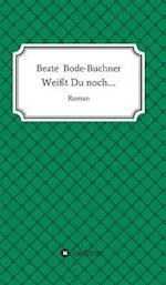 Weit Du Noch..... af Beate Bode-Buchner