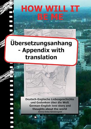 Bog, paperback How Will It Be Me - Ubersetzungsanhang/ Appendix with Translation af Jenna Enna Ginstergold