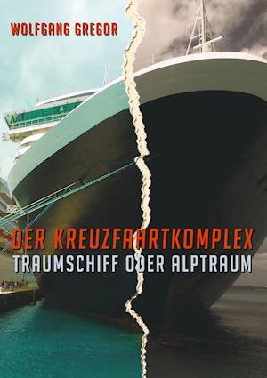 Bog, paperback Der Kreuzfahrtkomplex af Wolfgang Gregor