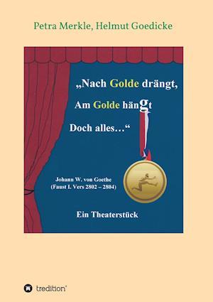 Bog, paperback Nach Golde Drangt, Am Golde Hangt Doch Alles af Petra Merkle, Helmut Goedicke