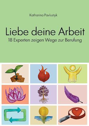 Bog, paperback Liebe Deine Arbeit af Katharina Pavlustyk