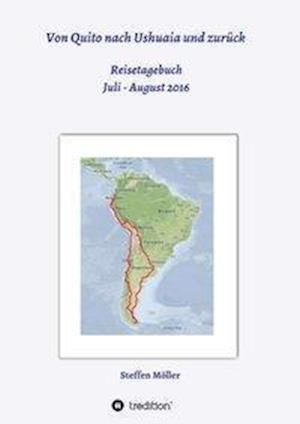 Bog, paperback Von Quito Nach Ushuaia Und Zuruck af Steffen Moller