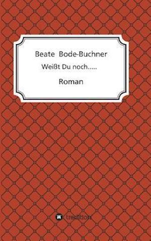 Bog, paperback Weisst Du Noch..... af Beate Bode-Buchner