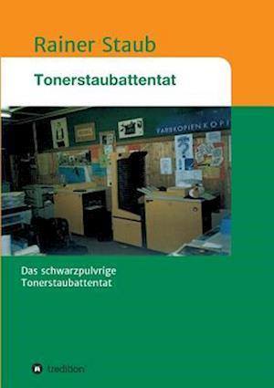 Bog, paperback Das Tonerstaubattentat af Rainer Staub