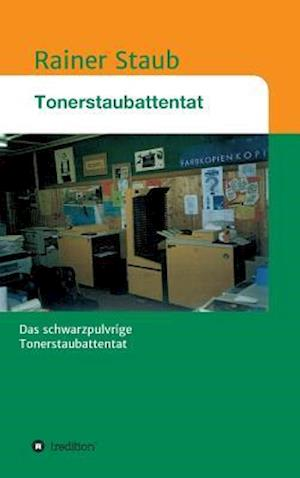 Bog, hardback Das Tonerstaubattentat af Rainer Staub