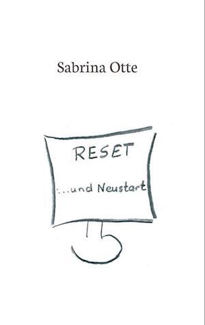 Bog, paperback Reset ... Und Neustart af Sabrina Otte