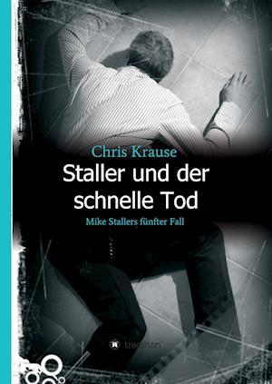 Bog, hardback Staller Und Der Schnelle Tod af Chris Krause