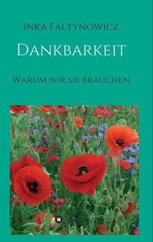 Bog, paperback Dankbarkeit af Inka Faltynowicz
