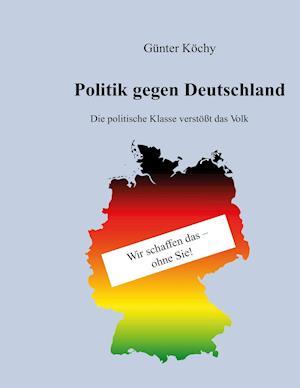Bog, paperback Politik Gegen Deutschland af Gunter Kochy