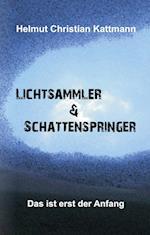 Lichtsammler & Schattenspringer
