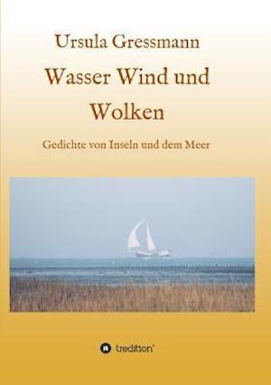 Bog, paperback Wasser Wind Und Wolken af Ursula Gressmann
