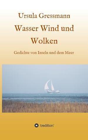 Bog, hardback Wasser Wind Und Wolken af Ursula Gressmann