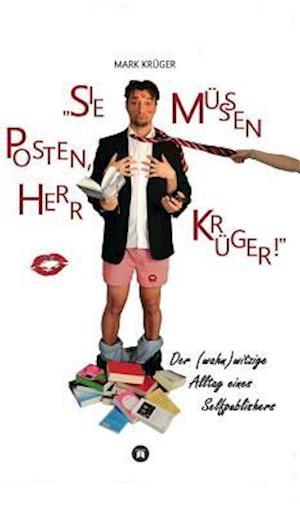 Bog, hardback Sie Mussen Posten, Herr Kruger af Mark Kruger