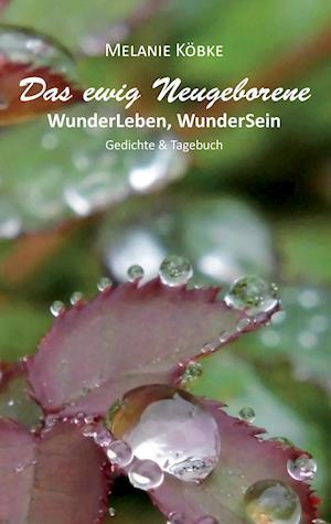 Bog, paperback Das Ewig Neugeborene af Melanie Kobke