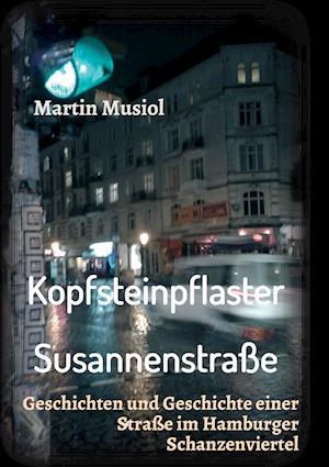 Bog, paperback Kopfsteinpflaster Susannenstrasse af Martin Musiol