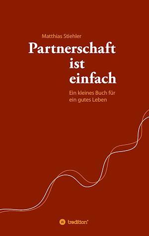 Bog, paperback Partnerschaft Ist Einfach af Matthias Stiehler
