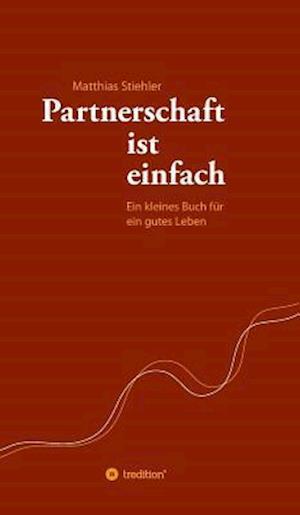 Bog, hardback Partnerschaft Ist Einfach af Matthias Stiehler