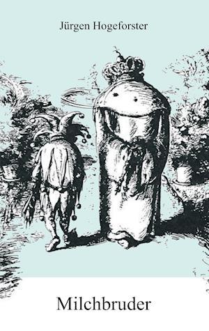 Bog, paperback Milchbruder af Jurgen Hogeforster