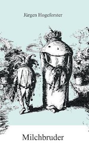 Bog, hardback Milchbruder af Jurgen Hogeforster