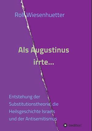Bog, paperback ALS Augustinus Irrte... af Rolf Wiesenhutter