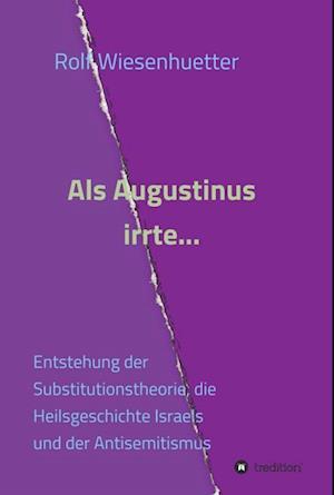 Bog, hardback ALS Augustinus Irrte... af Rolf Wiesenhutter